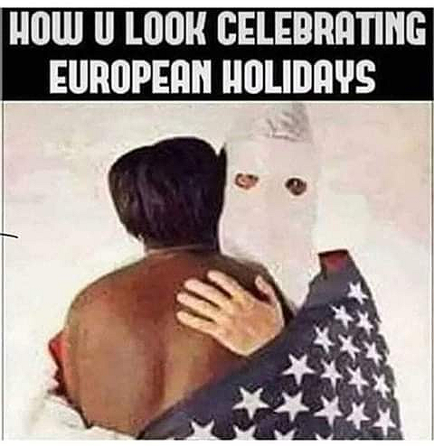I give honor to the misguided brothers and sisters that fought for a nation that despises them 🤬 But I celebrate no made up European Holidays 🤨