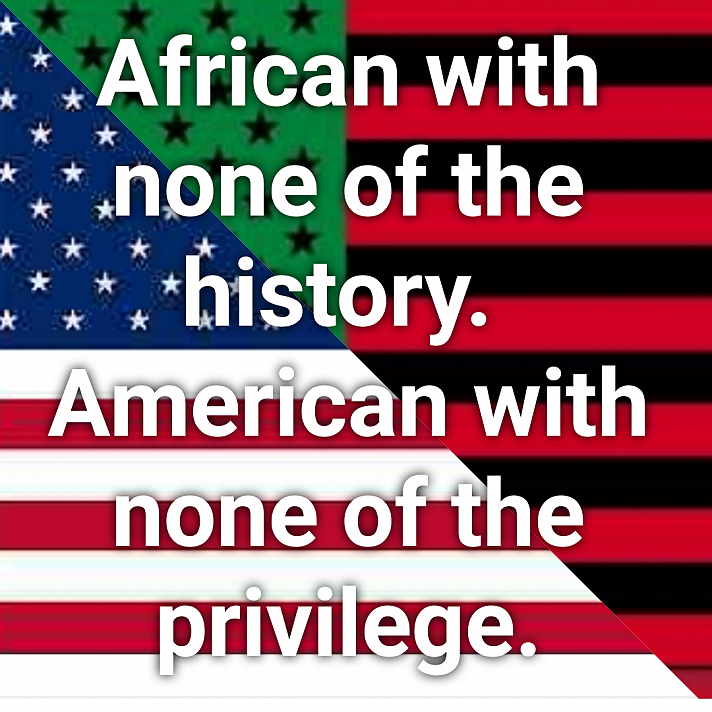 African with none of the history. American with none of the privilege. ❤🖤💚