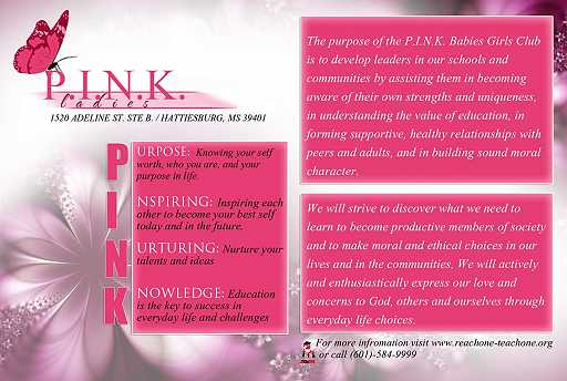 P.I.N.K. stands for Purpose Inspiring Nurturing and Knowledge. We develop young girls into Ladies, by teaching them to serve the community and others. We feed the homeless, and we also donate to shelters. We take trips, and help develop them for college.
